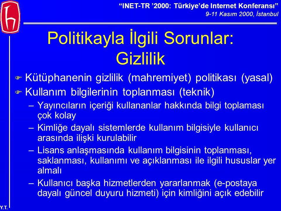"""""""INET-TR '2000: Türkiye'de Internet Konferansı"""" 9-11 Kasım 2000, İstanbul Y.T. Politikayla İlgili Sorunlar: Gizlilik F Kütüphanenin gizlilik (mahremiy"""