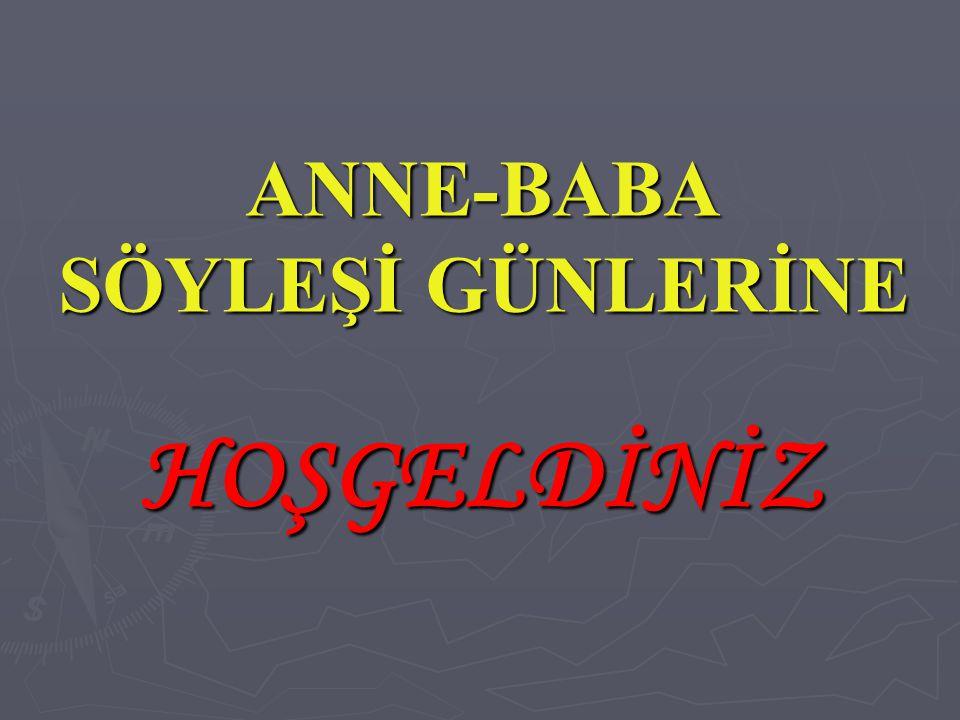 ANNE-BABA SÖYLEŞİ GÜNLERİNE HOŞGELDİNİZ