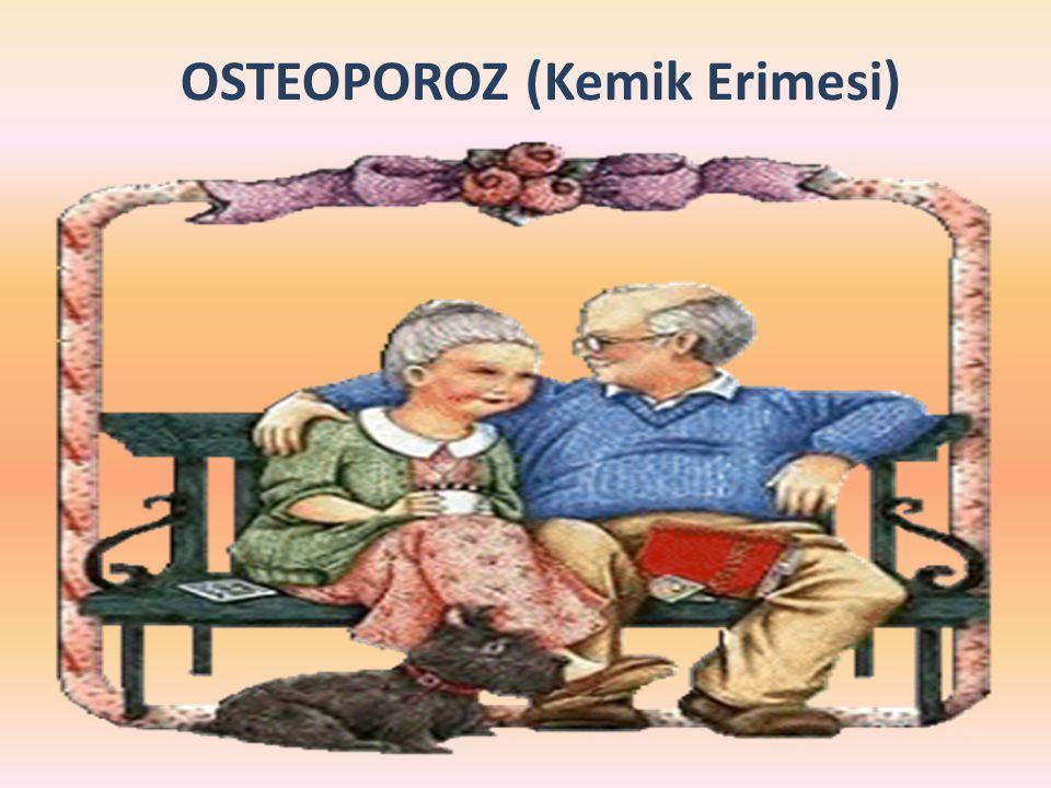 OSTEOPOROZ (Kemik Erimesi)
