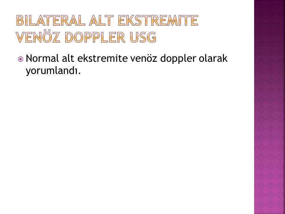  Normal alt ekstremite venöz doppler olarak yorumlandı.