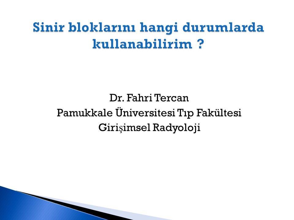 Dr. Fahri Tercan Pamukkale Üniversitesi Tıp Fakültesi Giri ş imsel Radyoloji