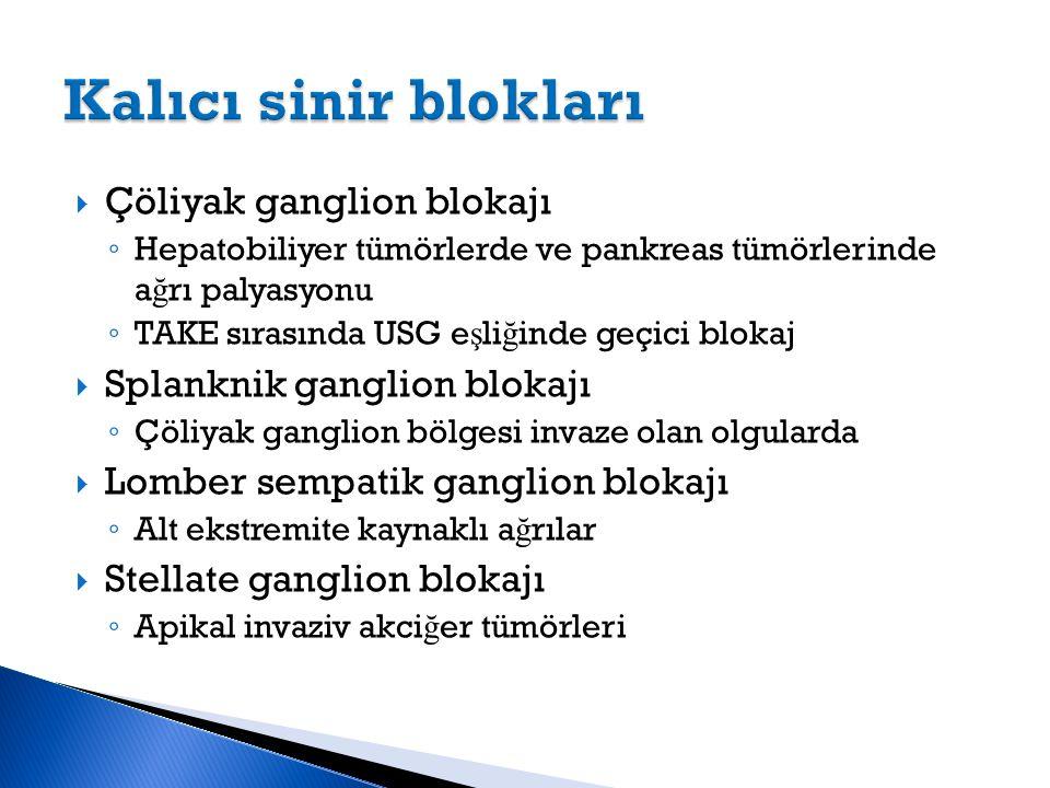  Çöliyak ganglion blokajı ◦ Hepatobiliyer tümörlerde ve pankreas tümörlerinde a ğ rı palyasyonu ◦ TAKE sırasında USG e ş li ğ inde geçici blokaj  Sp