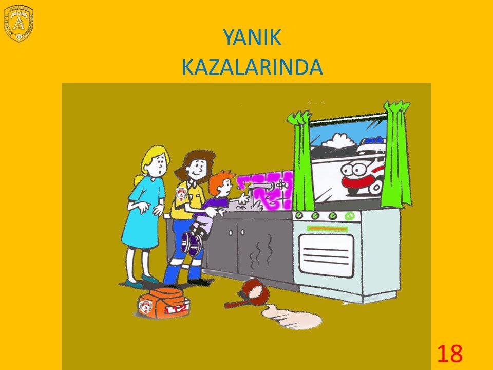 YANIK KAZALARINDA 18