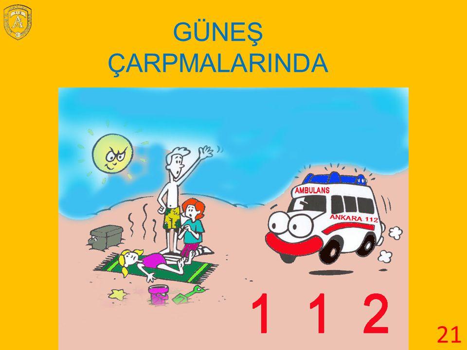 GÜNEŞ ÇARPMALARINDA 21