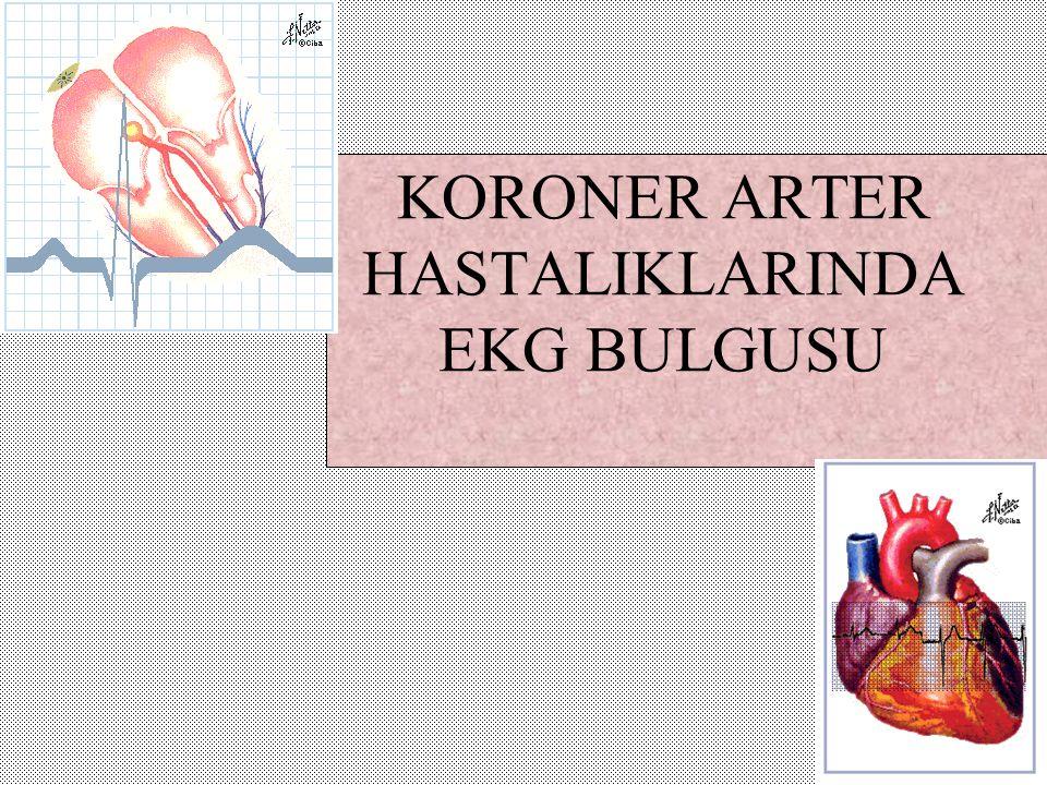 KORONER ARTER HASTALIKLARINDA EKG BULGUSU
