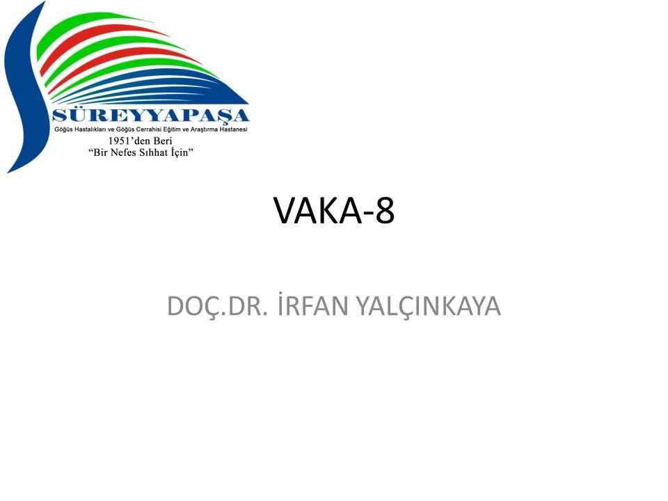VAKA-8 DOÇ.DR. İRFAN YALÇINKAYA