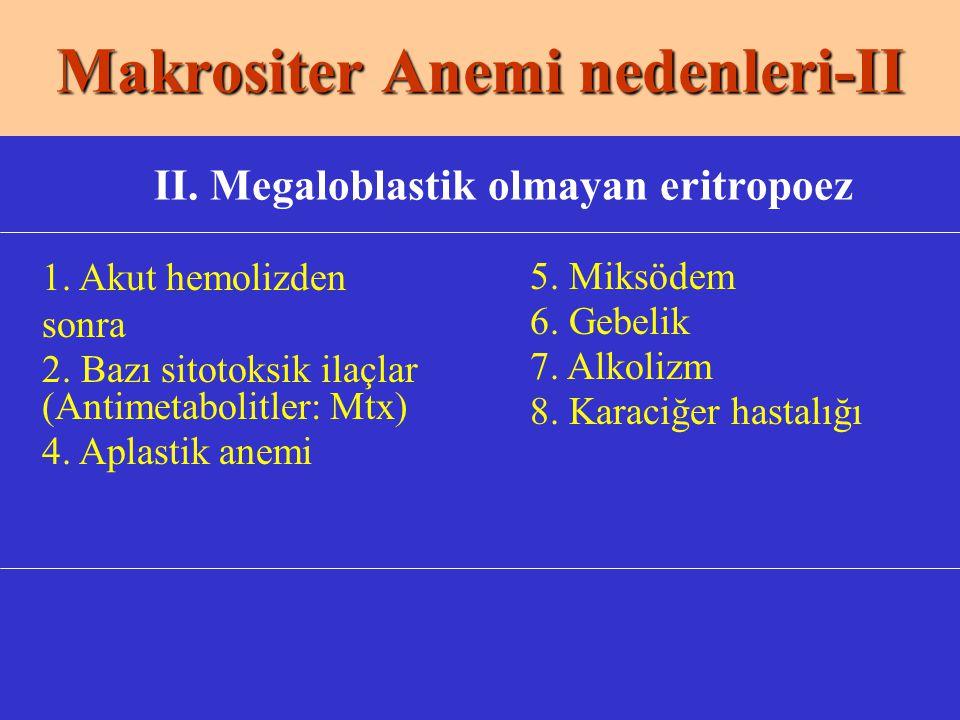 Makrositer Anemi nedenleri-II II.Megaloblastik olmayan eritropoez 1.