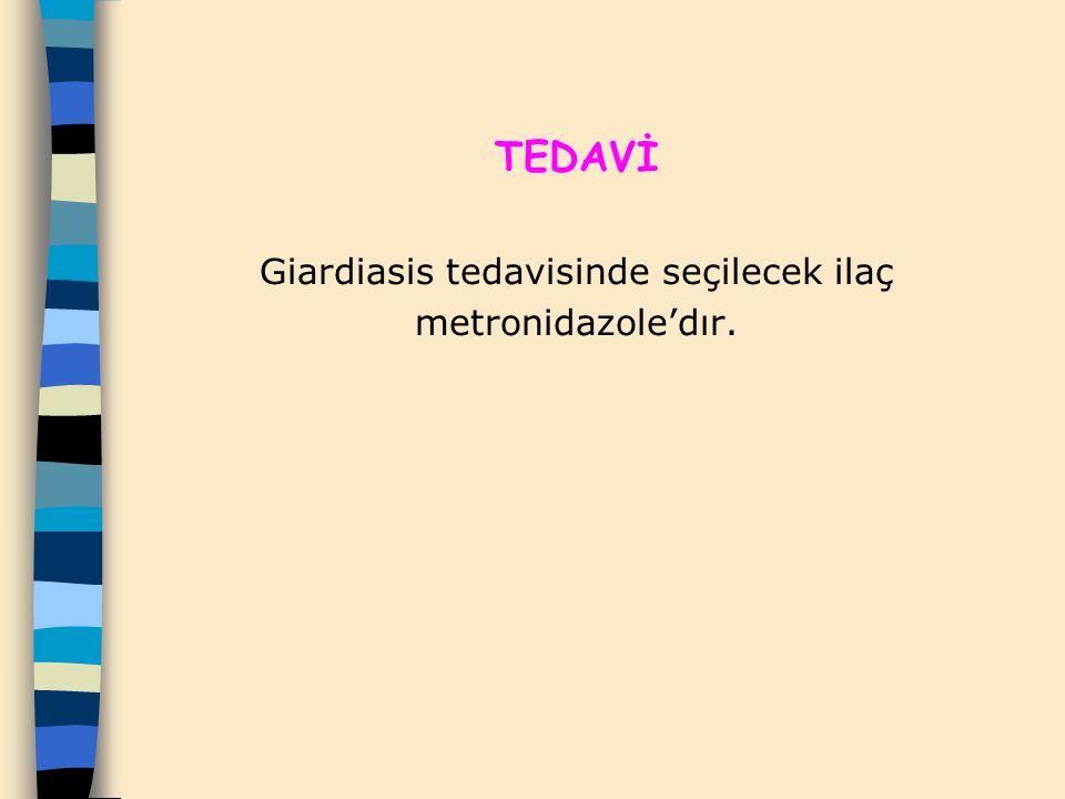 TEDAVİ Giardiasis tedavisinde seçilecek ilaç metronidazole'dır.