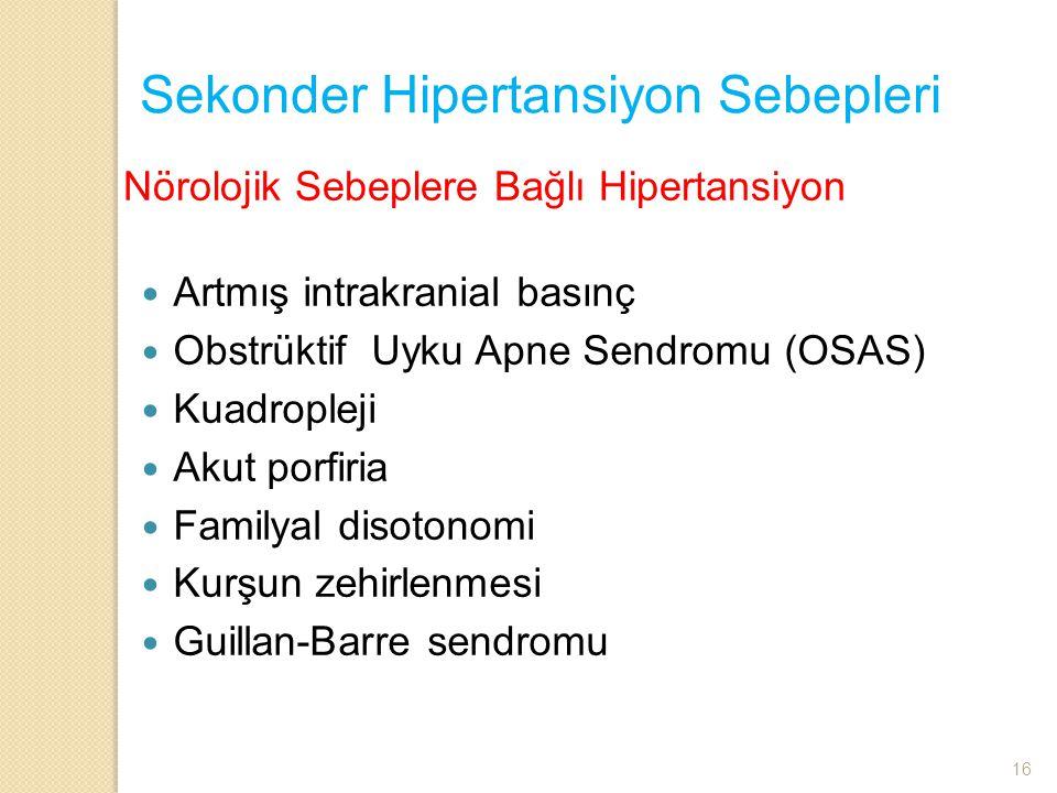Artmış intrakranial basınç Obstrüktif Uyku Apne Sendromu (OSAS) Kuadropleji Akut porfiria Familyal disotonomi Kurşun zehirlenmesi Guillan-Barre sendro