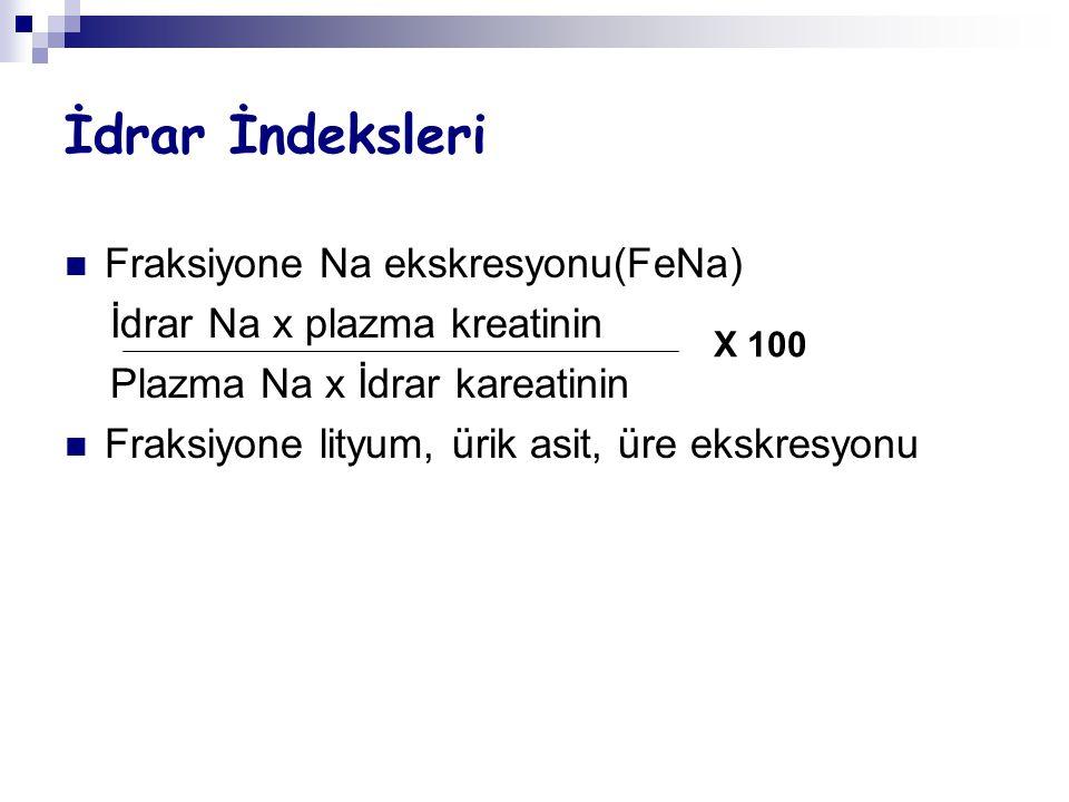 Prerenal-renal ayrımı Prerenal Renal Fraksiyonel Na ekskresyonu 1 Fraksiyone üre ekskresyonu 35 Fraksiyone ürik asit ekskresyonu 15 - İdrar Na (mEq/L) 20 - Ucr / Pcr > 40 < 20 - UBUN / PBUN > 8 < 8 - İdrar Dansitesi > 1.018 < 1.012 - İdrar Osmolaritesi (mOsm/kg H 2 O) > 500 < 300 - Plazma BUN/kreatinin > 20 < 10-15 - İdrar SedimentiHyalin silendirKahverengi granüler silendirler