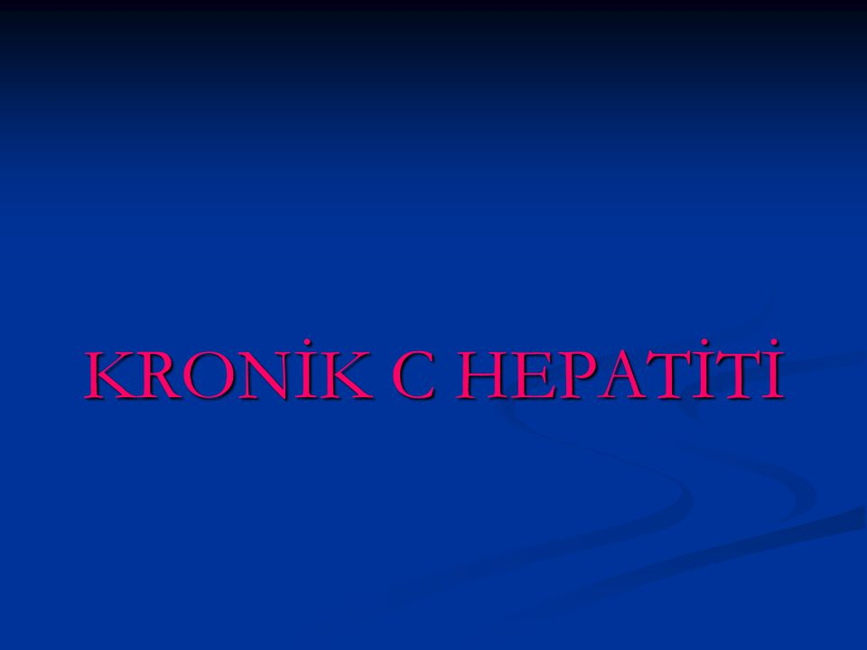 KRONİK C HEPATİTİ
