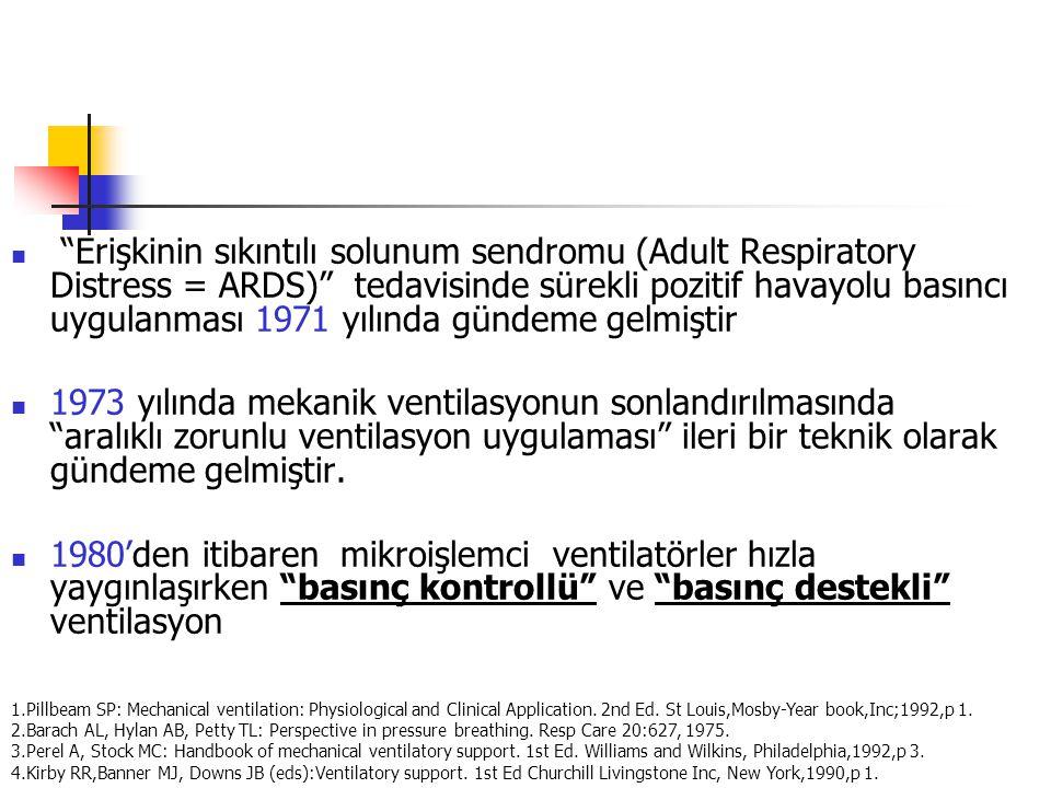 """""""Erişkinin sıkıntılı solunum sendromu (Adult Respiratory Distress = ARDS)"""" tedavisinde sürekli pozitif havayolu basıncı uygulanması 1971 yılında günde"""