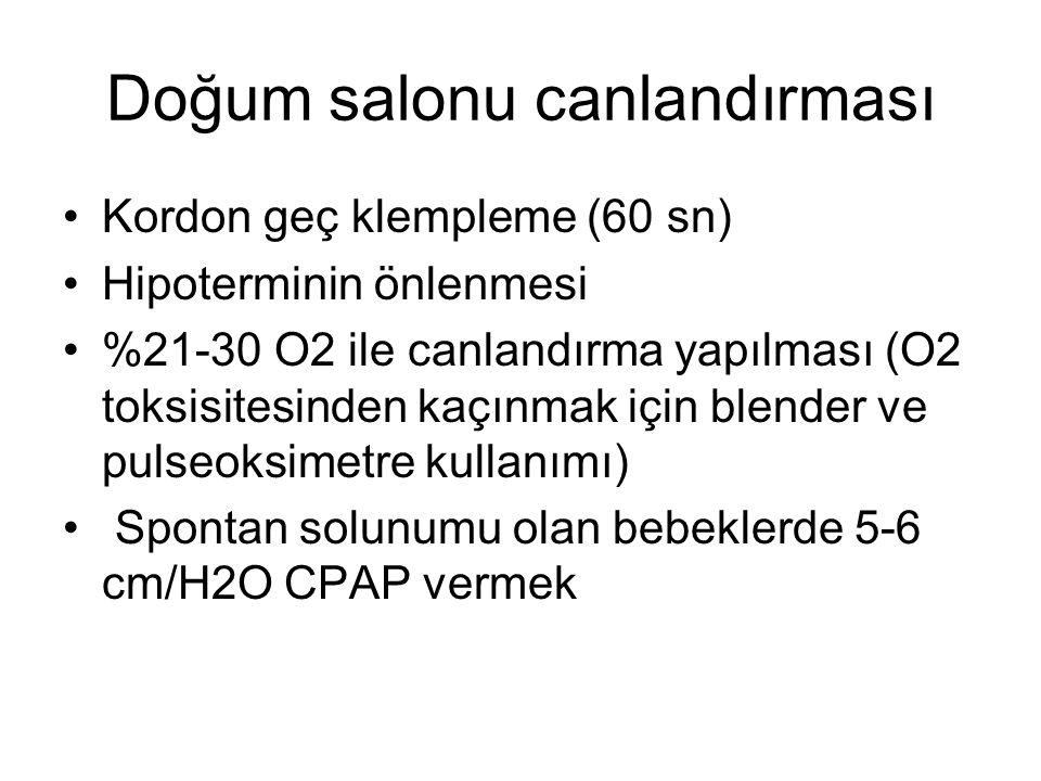 Doğum salonu canlandırması Kordon geç klempleme (60 sn) Hipoterminin önlenmesi %21-30 O2 ile canlandırma yapılması (O2 toksisitesinden kaçınmak için b