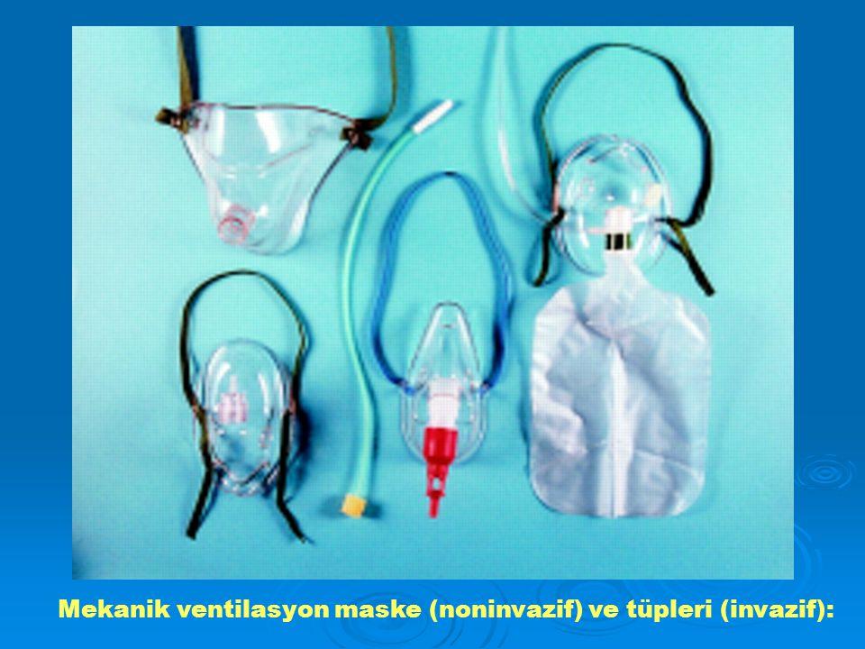 Mekanik ventilasyon maske (noninvazif) ve tüpleri (invazif):