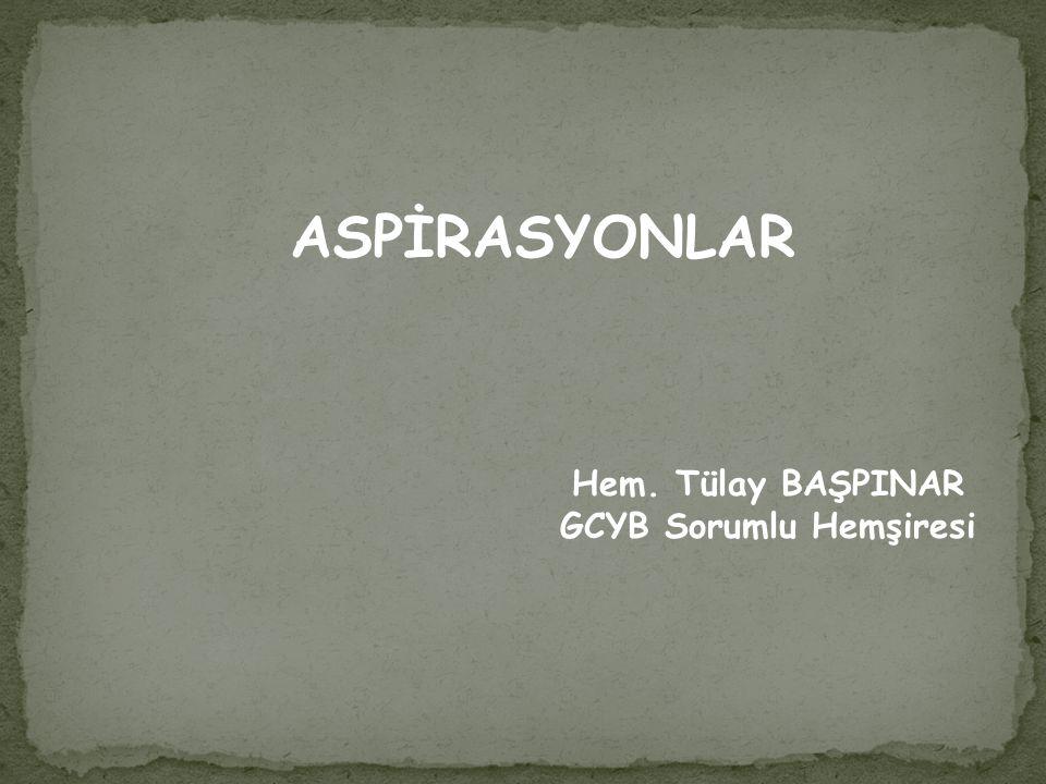 ASPİRASYON ÇEŞİTLERİ Açık Sistem Aspirasyon Kapalı Sistem Aspirasyon
