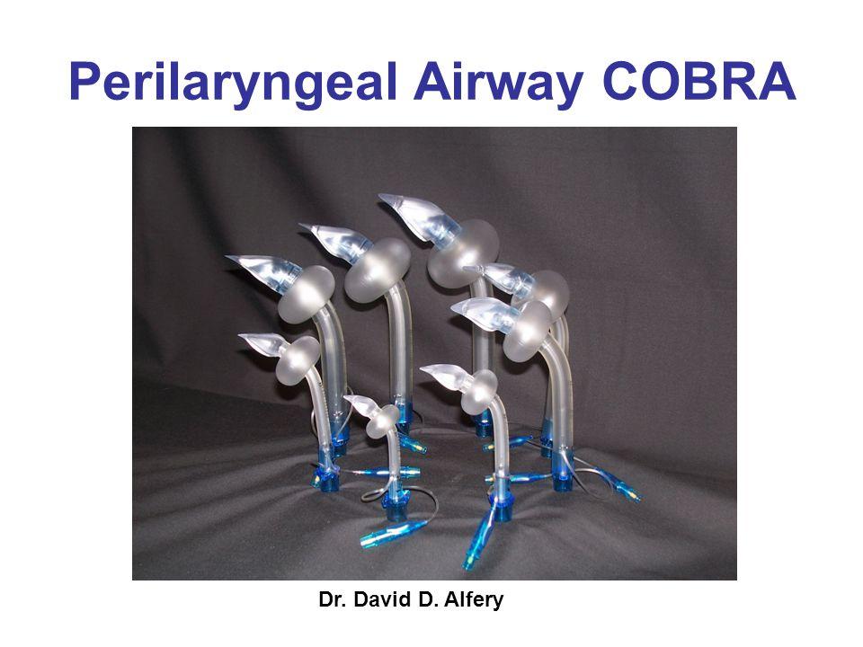 Perilaryngeal Airway COBRA Dr. David D. Alfery