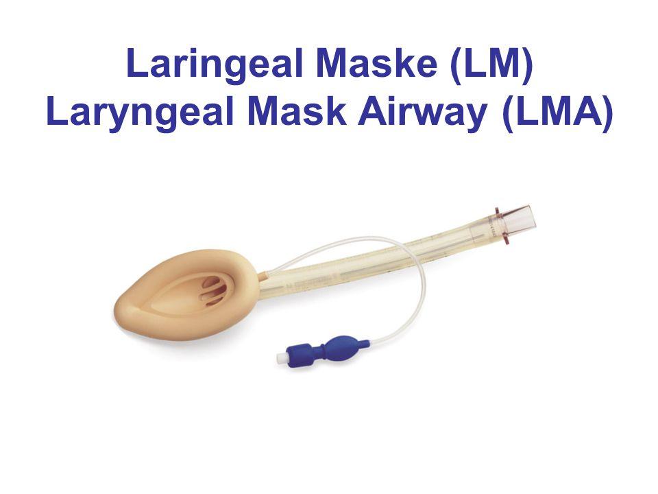Laringeal Maske (LM) Laryngeal Mask Airway (LMA)