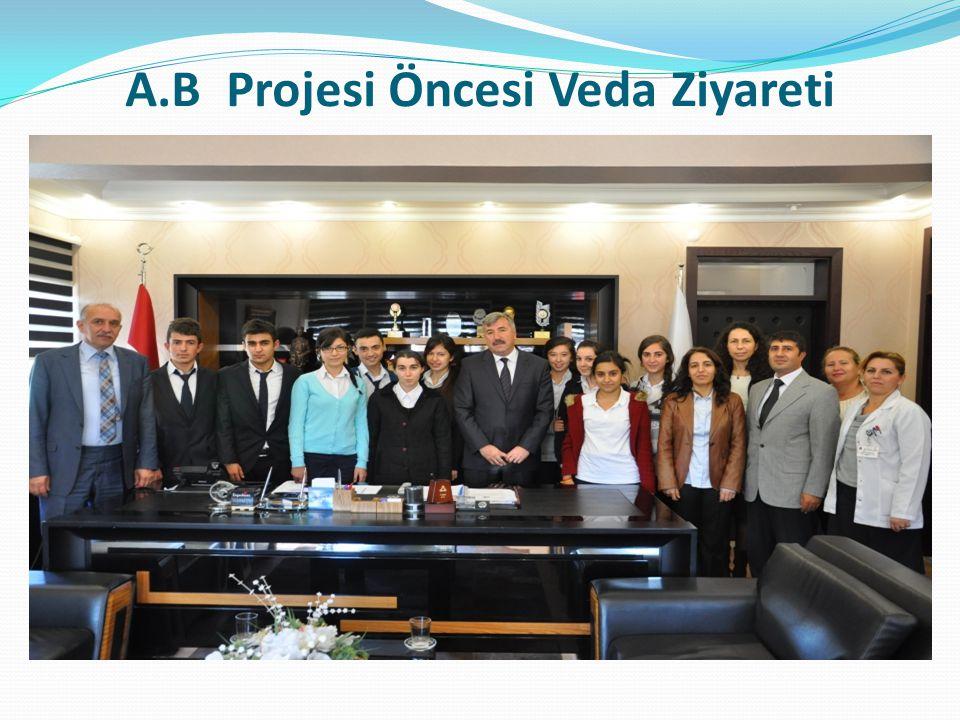 A.B Projesi Öncesi Veda Ziyareti