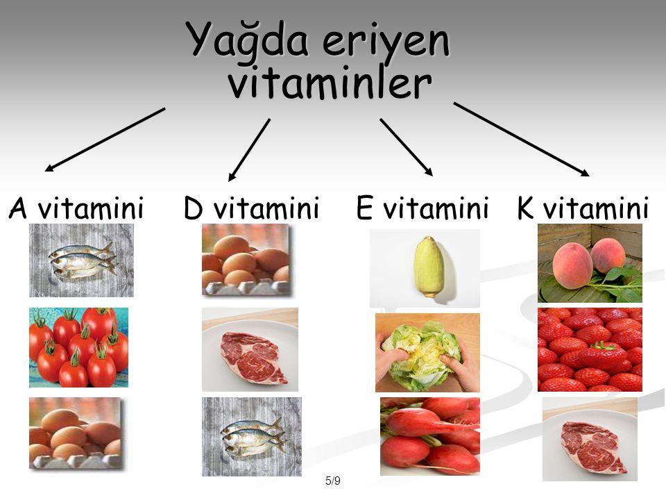 5/9 Yağda eriyen vitaminler A vitaminiD vitaminiE vitaminiK vitamini
