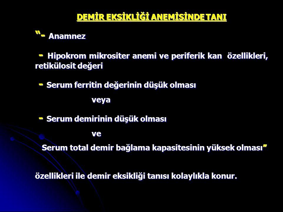 """DEMİR EKSİKLİĞİ ANEMİSİNDE TANI """"- Anamnez - Hipokrom mikrositer anemi ve periferik kan özellikleri, retikülosit değeri - Hipokrom mikrositer anemi ve"""