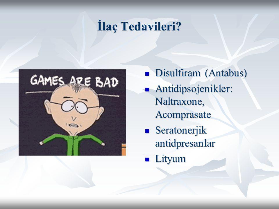 İlaç Tedavileri? Disulfiram (Antabus) Disulfiram (Antabus) Antidipsojenikler: Naltraxone, Acomprasate Antidipsojenikler: Naltraxone, Acomprasate Serat
