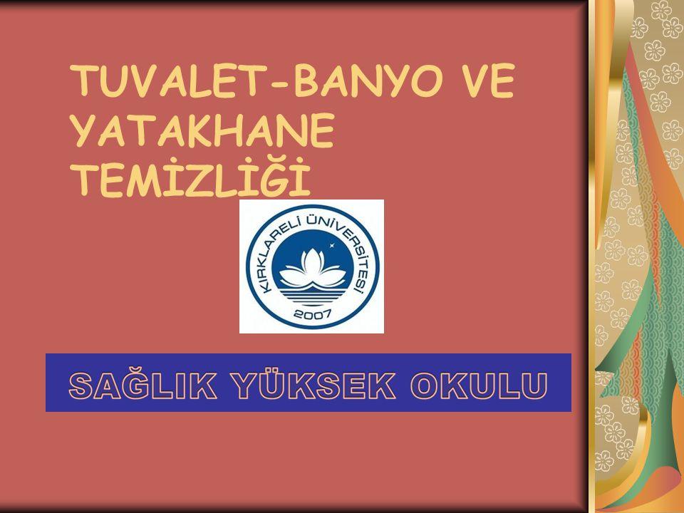 TUVALET-BANYO VE YATAKHANE TEMİZLİĞİ