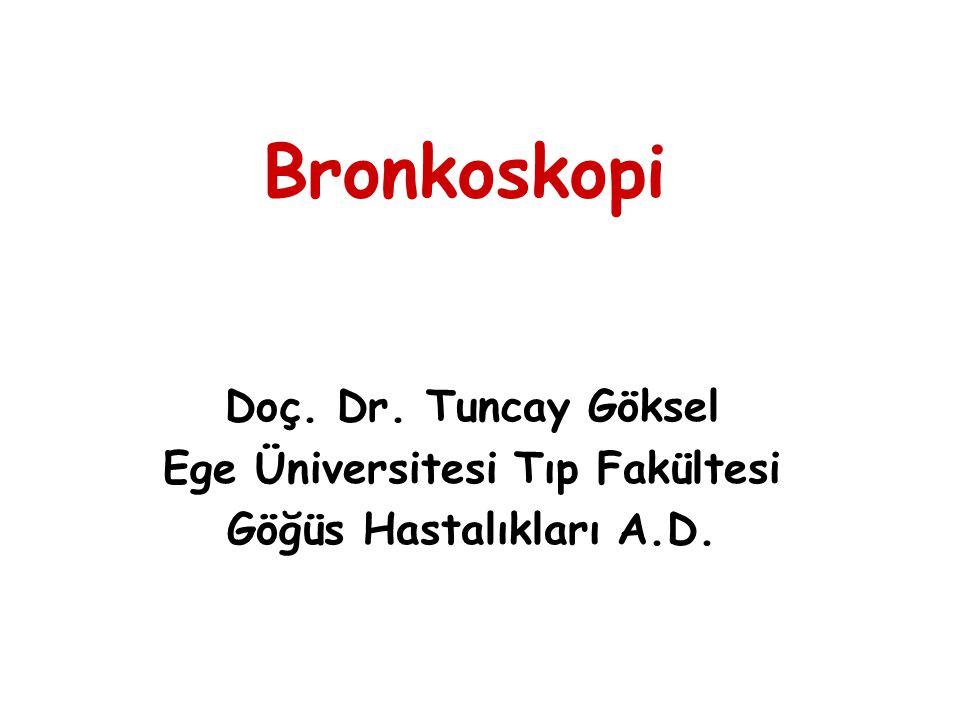 Parankimal (transbronşiyal) biopsi Skopi rehberliği –Başarıyı arttırır –Komplikasyonu önler Hedef segment bronşu wedge'lenmeli Bronkoskop geri çekilmeden ve aspirasyon yapılmadan 5-6 örnek alınmalı Saturasyon düşmüyorsa kanamadan korkma