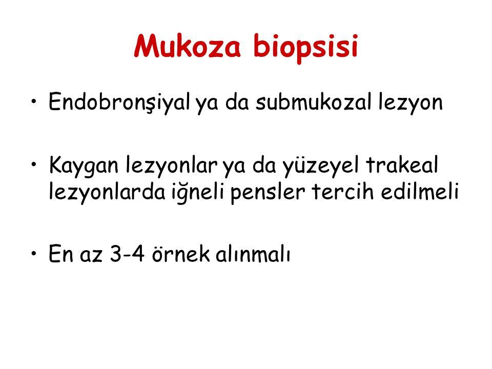 Mukoza biopsisi Endobronşiyal ya da submukozal lezyon Kaygan lezyonlar ya da yüzeyel trakeal lezyonlarda iğneli pensler tercih edilmeli En az 3-4 örne