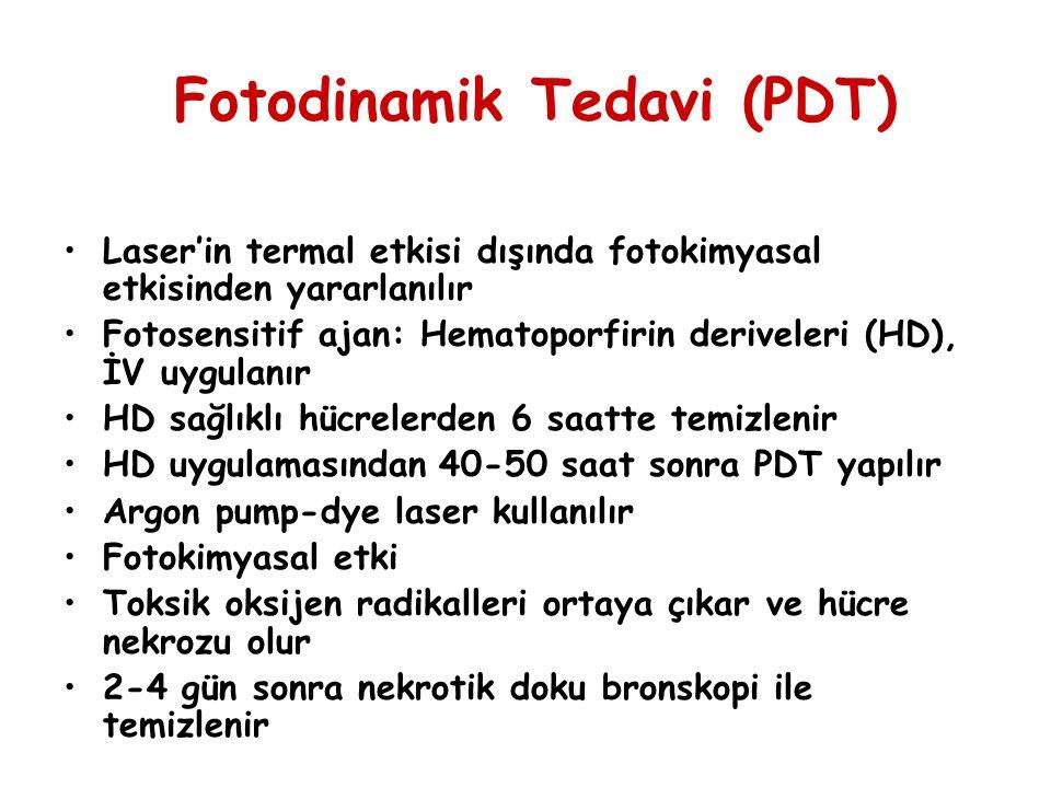 Fotodinamik Tedavi (PDT) Laser'in termal etkisi dışında fotokimyasal etkisinden yararlanılır Fotosensitif ajan: Hematoporfirin deriveleri (HD), İV uyg