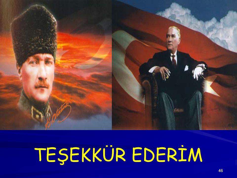 46 TEŞEKKÜR EDERİM