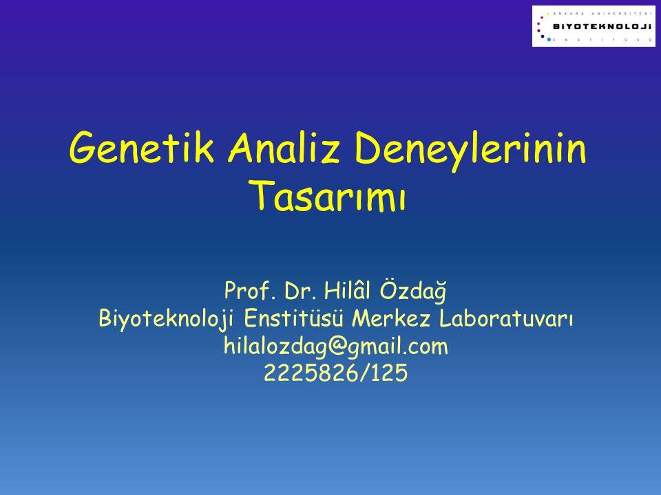 Genetik Analiz Deneylerinin Tasarımı Prof.Dr.