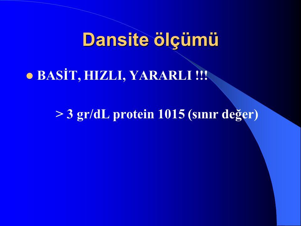 Dansite ölçümü BASİT, HIZLI, YARARLI !!! > 3 gr/dL protein 1015 (sınır değer)