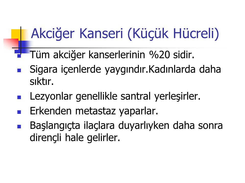 Küçük Hücreli Akciğer Kanseri (Faz III çalışmalar) Sponsor EORTC Lung Cancer Cooperative Group Vrije Universiteit Medisch Centrum Araştırılan Şema Adjuvant BCG and Monoklonal antikor BEC2 Cyclophosphamide/ doxorubicin/ etoposide Hastalık evre Sınırlı Yaygın Şema Birinci basamak kombine tedavi (en az iki ilaç Kemoterapisi ve göğüs radyoterapisi ) Carboplatin/paclitaxel EORTC, European Organization for Research and Treatment of Cancer