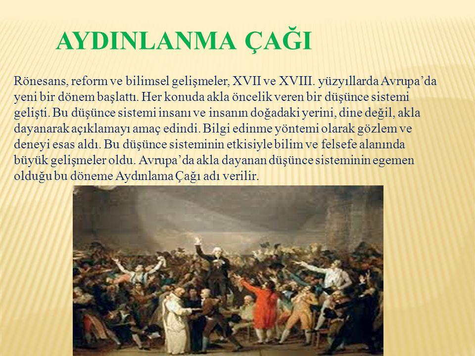 AYDINLANMA ÇAĞI Rönesans, reform ve bilimsel gelişmeler, XVII ve XVIII.