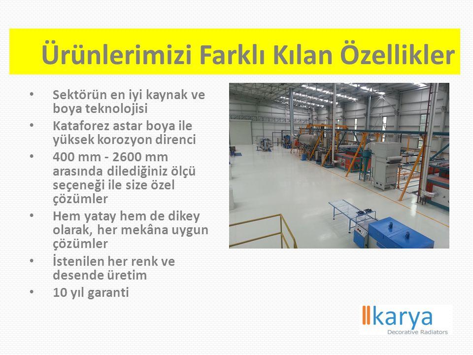Ürünlerimizi Farklı Kılan Özellikler Sektörün en iyi kaynak ve boya teknolojisi Kataforez astar boya ile yüksek korozyon direnci 400 mm - 2600 mm aras