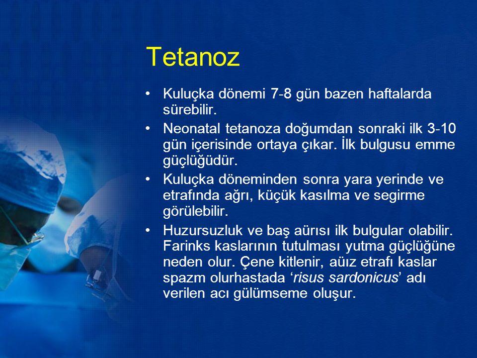 Tetanoz Kuluçka dönemi 7-8 gün bazen haftalarda sürebilir. Neonatal tetanoza doğumdan sonraki ilk 3-10 gün içerisinde ortaya çıkar. İlk bulgusu emme g