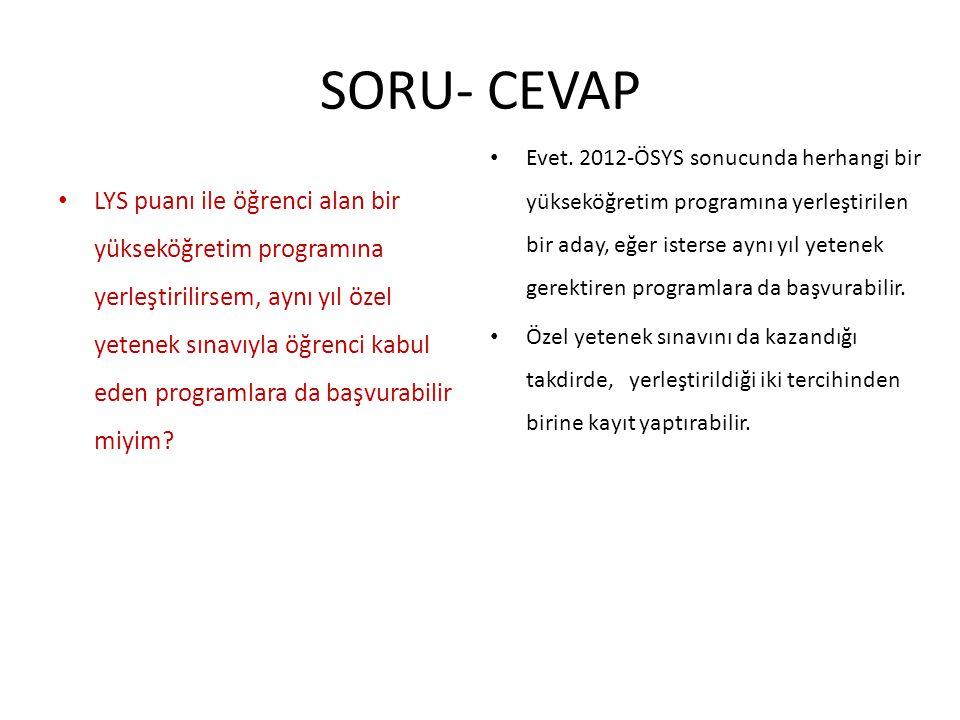 SORU- CEVAP LYS puanı ile öğrenci alan bir yükseköğretim programına yerleştirilirsem, aynı yıl özel yetenek sınavıyla öğrenci kabul eden programlara d