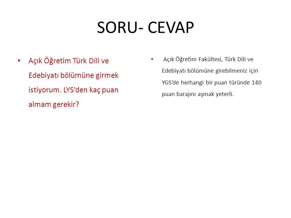 SORU- CEVAP Açık Öğretim Türk Dili ve Edebiyatı bölümüne girmek istiyorum. LYS'den kaç puan almam gerekir? Açık Öğretim Fakültesi, Türk Dili ve Edebiy