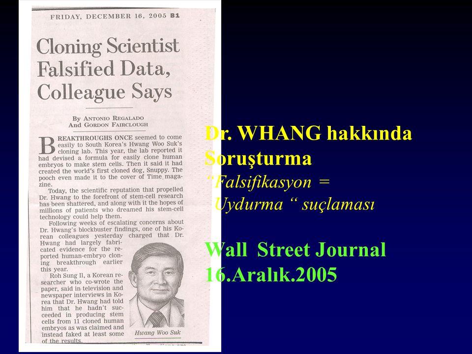 """Dr. WHANG hakkında Soruşturma """"Falsifikasyon = Uydurma """" suçlaması Wall Street Journal 16.Aralık.2005"""