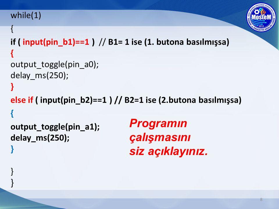 Verilen örnek programı CCS C programında yazarak, devreniz üzerinde simüle ediniz.
