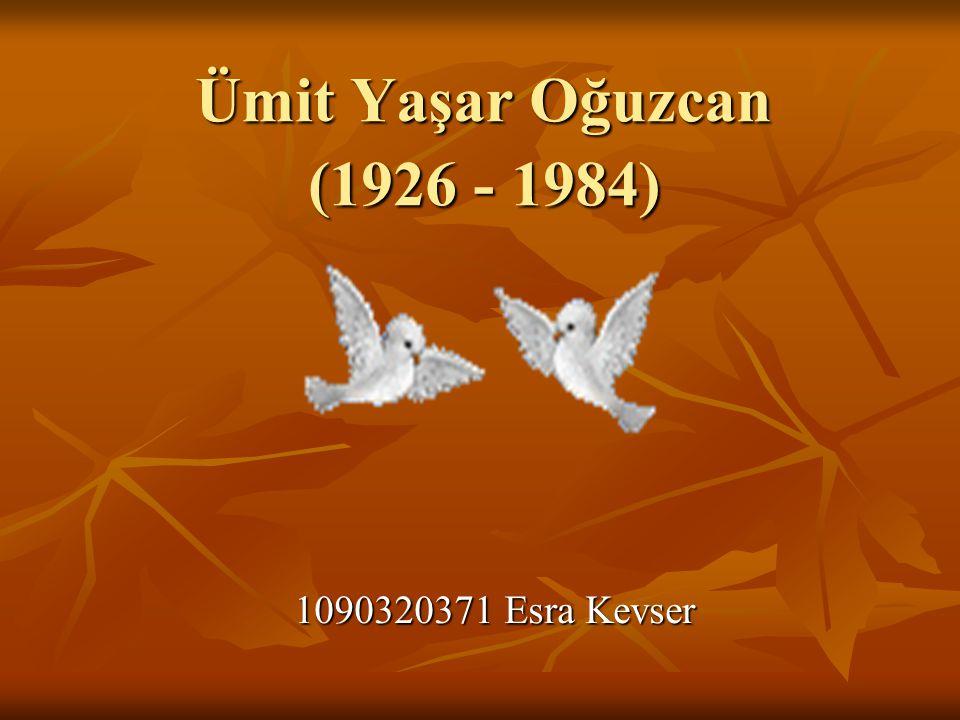 Hayatı ve Şiir Dünyası 22 Ağustos 1926 tarihinde Tarsus'ta doğdu.