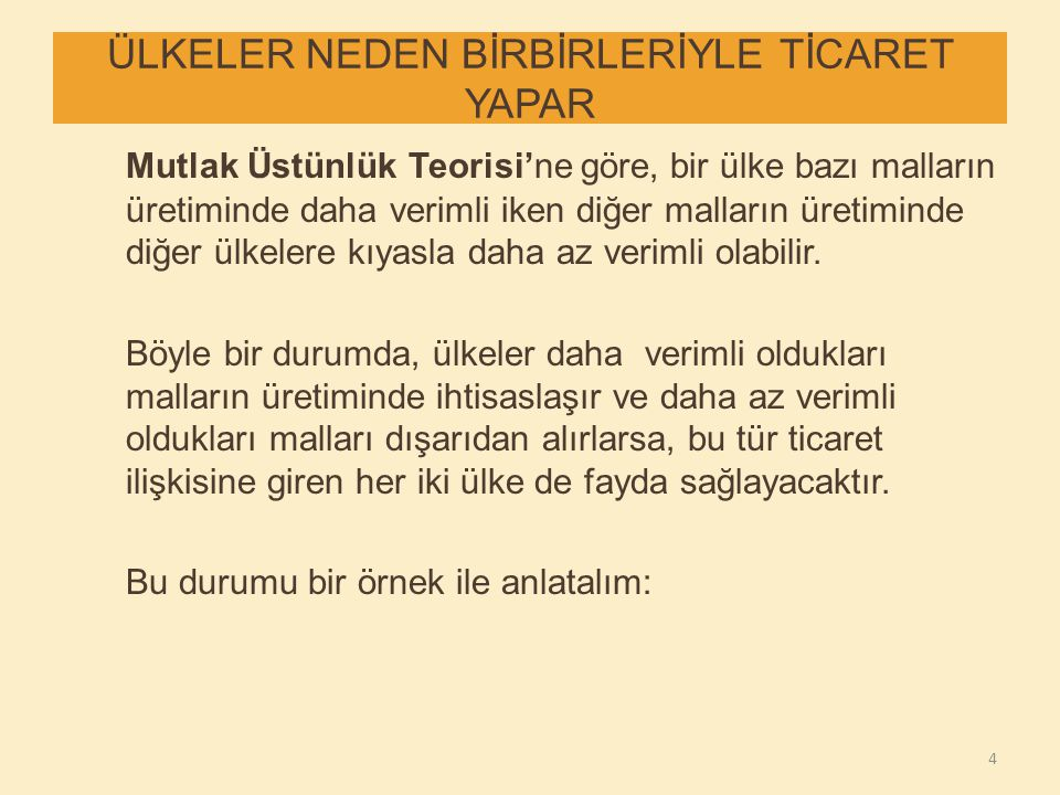 ÜLKELER NEDEN BİRBİRLERİYLE TİCARET YAPAR 3.