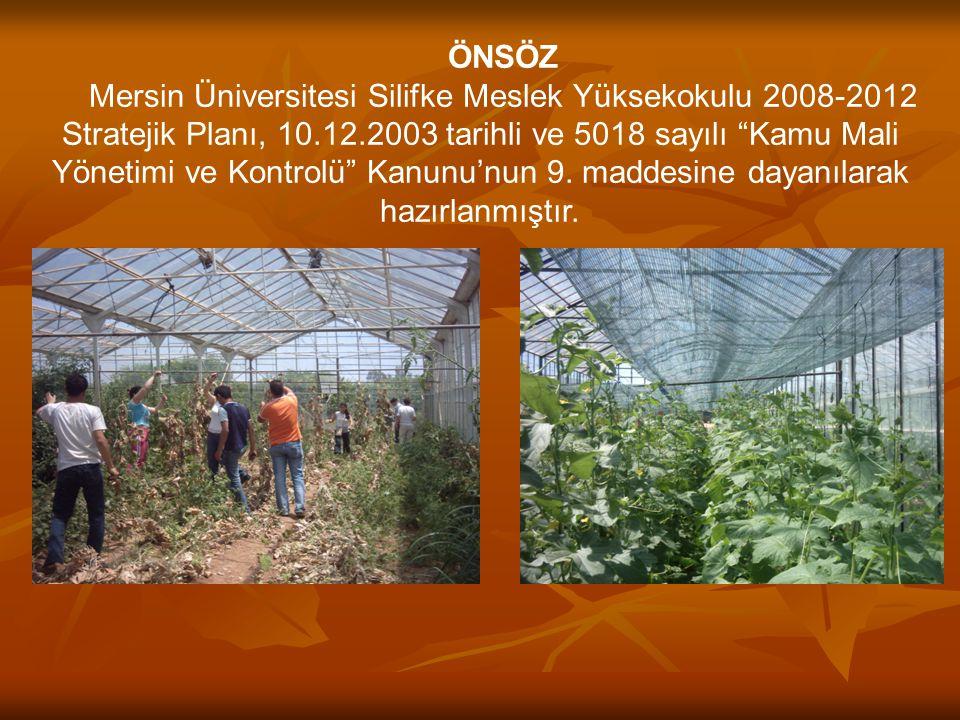 1.GENEL BİLGİLER 1.1.Tarihçe Mersin Üniversitesi Silifke Meslek Yüksekokulu Teknik Programlar Seracılık Programı 1994-1995 eğitim- öğretim yılında faaliyete başlamıştır.