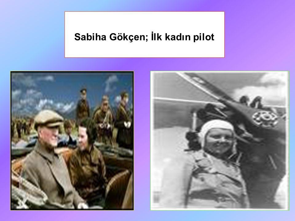 Sabiha Gökçen; İlk kadın pilot
