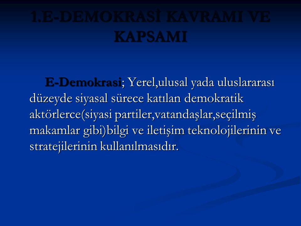 E-Demokrasinin 2 temel hedefi vardır.Bunlar:  Vatandaşlara siyasi prosedür,hizmetler,elde edilebilir seçenekler hakkında bilgi,haber ve malumat ulaştırabilmek.