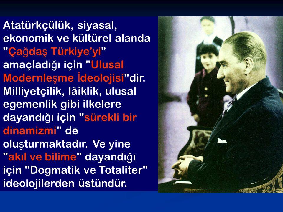 Atatürkçülük, siyasal, ekonomik ve kültürel alanda