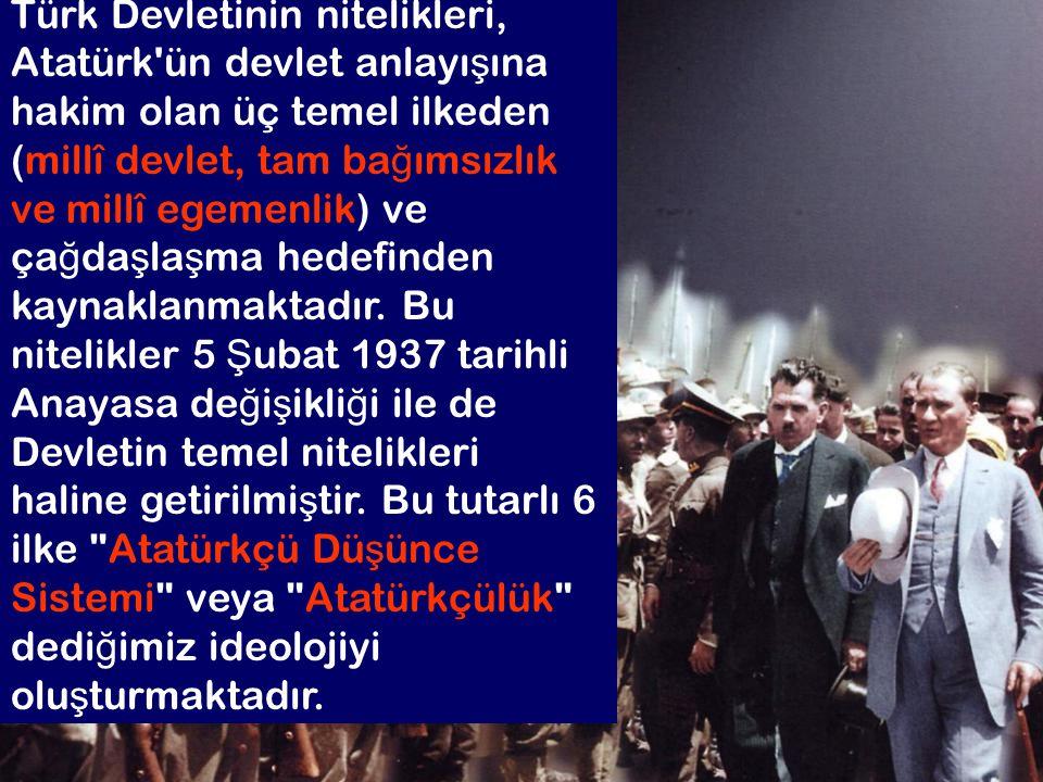Tarihçi, Edward Carr Geçmişini anlamayan, onu bir kez daha yaşamak zorundadır. Türk Devletinin nitelikleri, Atatürk'ün devlet anlayı ş ına hakim olan