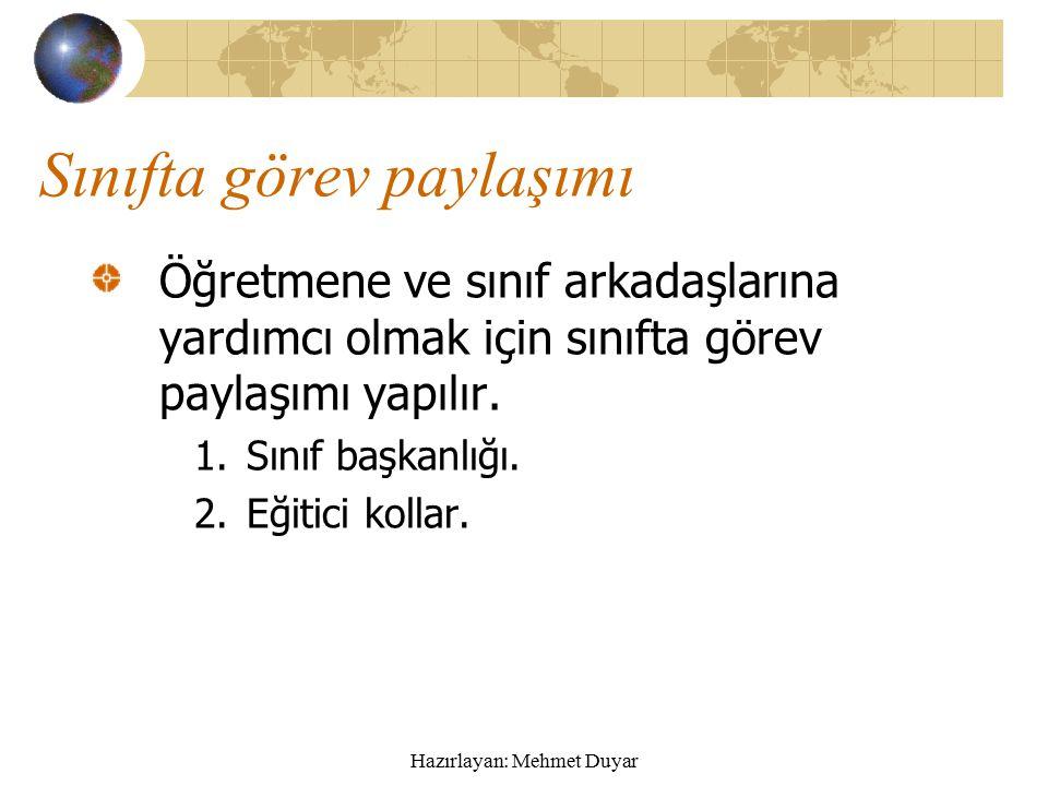Hazırlayan: Mehmet Duyar sınıfımız