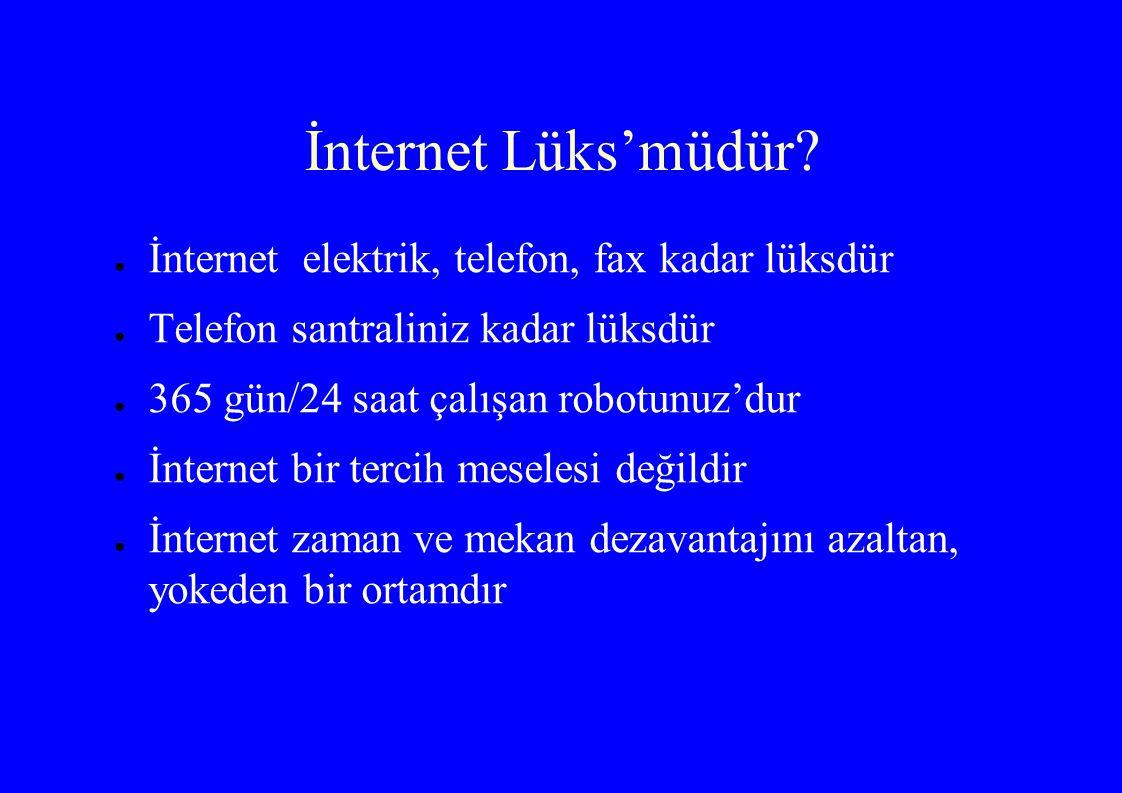 İnternet Lüks'müdür.