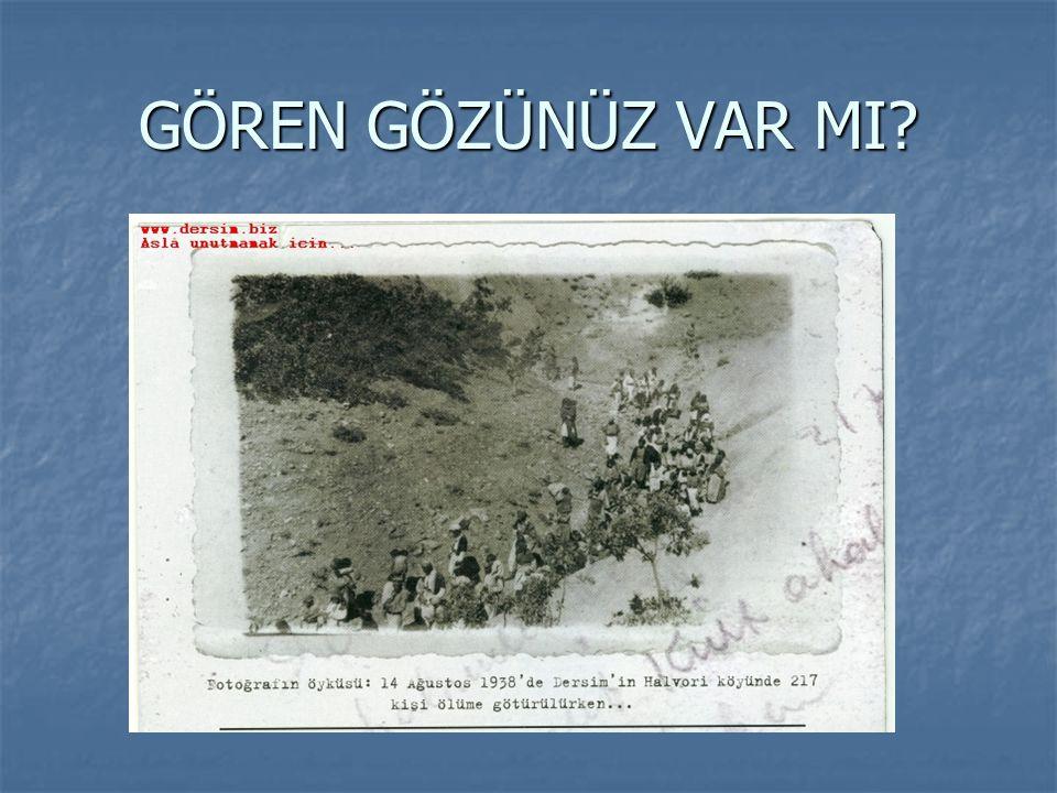 DERSİM 1938'İ ARAŞTIR İSYANCI OLARAK GÖSTERİLDİLER
